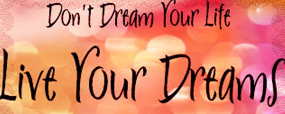 Ga voor je dromen!